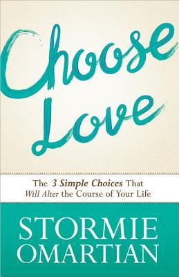 Download free pdf Choose Love: The Three Simple Choices That Will Alter the Course of Your Life
