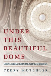 Under This Beautiful Dome: A Senator, A Journalist, and the Politics of Gay Love in America torrent downlaod