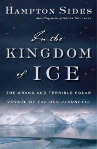 In the Kingdom of Ice: The Grand and Terrible Polar Voyage of the USS Jeannette torrent downlaod