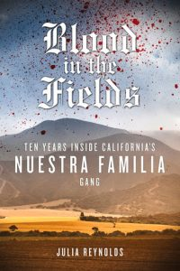 Blood in the Fields: Ten Years Inside California's Nuestra Familia Gang torrent downlaod