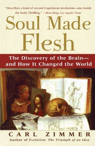 Download free pdf Soul Made Flesh: The Discovery of the Brain–and How it Changed the World
