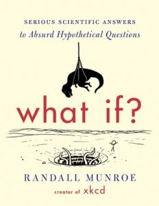 What If?: Serious Scientific Answers to Absurd Hypothetical Questions torrent downlaod