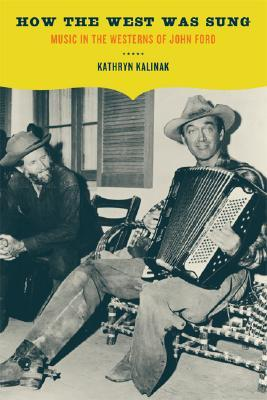 Download free pdf How the West Was Sung: Music in the Westerns of John Ford