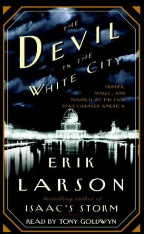 Download free pdf The Devil in the White City: Murder, Magic, and Madness at the Fair that Changed America