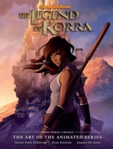 The Legend of Korra: The Art of the Animated Series Book Three: Change  <small>(The Legend of Korra: The Art of the Animated Series #3)</small> torrent downlaod