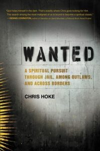 Wanted: A Spiritual Pursuit Through Jail, Among Outlaws, and Across Borders torrent downlaod