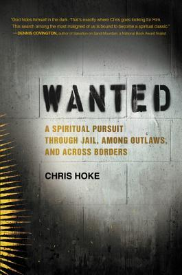 Download free pdf Wanted: A Spiritual Pursuit Through Jail, Among Outlaws, and Across Borders
