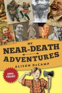 My Near-Death Adventures  <small>(99% True!) (My Near-Death Adventures #1)</small> torrent downlaod