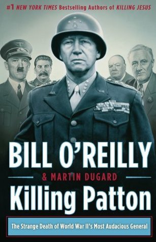 Download free pdf Killing Patton: The Strange Death of World War II's Most Audacious General  <small>(The Killing of Historical Figures)</small>