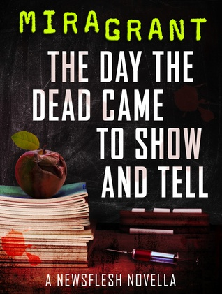 Download free pdf The Day the Dead Came to Show and Tell  <small>(Newsflesh #3.2)</small>