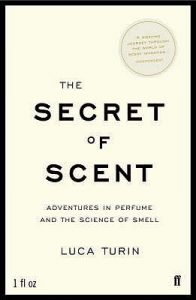The Secret of Scent: Adventures in Perfume and the Science of Smell torrent downlaod