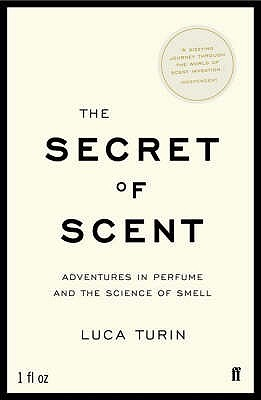 Download free pdf The Secret of Scent: Adventures in Perfume and the Science of Smell
