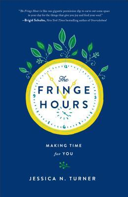 Download free pdf The Fringe Hours: Making Time for You