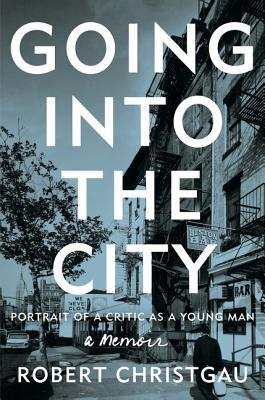 Download free pdf Going into the City: Portrait of a Critic as a Young Man