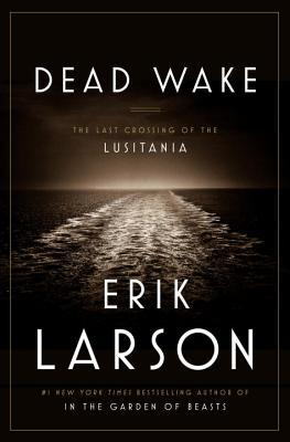 Download free pdf Dead Wake: The Last Crossing of the Lusitania