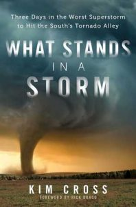 What Stands in a Storm: Three Days in the Worst Superstorm to Hit the South's Tornado Alley torrent downlaod