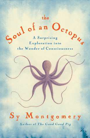 Download free pdf The Soul of an Octopus: A Surprising Exploration into the Wonder of Consciousness