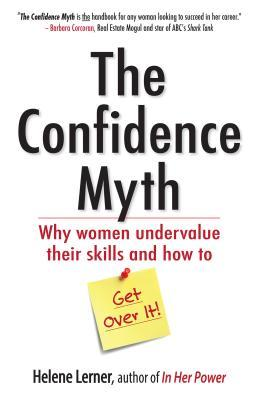 Download free pdf The Confidence Myth: Why Women Undervalue Their Skills, and How to Get Over It