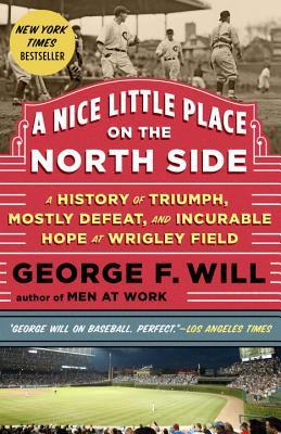 Download free pdf A Nice Little Place on the North Side: A History of Triumph, Mostly Defeat, and Incurable Hope at Wrigley Field