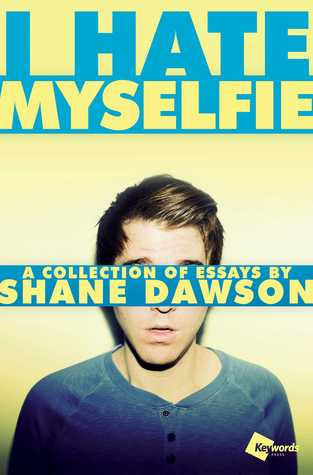 Download free pdf I Hate Myselfie: A Collection of Essays