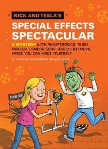 Nick and Tesla's Special Effects Spectacular: A Mystery with Animatronics, Alien Makeup, Camera Gear, and Other Movie Magic You Can Make Yourself!  <small>(Nick and Tesla #5)</small> torrent downlaod