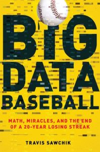 Big Data Baseball: Math, Miracles, and the End of a 20-Year Losing Streak torrent downlaod
