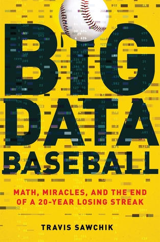 Download free pdf Big Data Baseball: Math, Miracles, and the End of a 20-Year Losing Streak