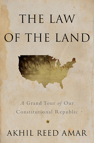 Download free pdf The Law of the Land: A Grand Tour of Our Constitutional Republic