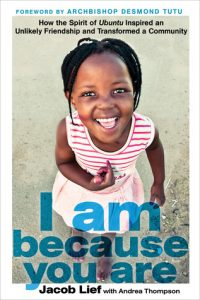 I Am Because You Are: How the Spirit of Ubuntu Built a Pathway Out of Poverty, Once Child at a Time torrent downlaod