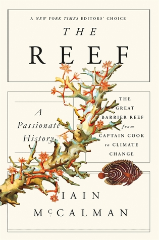 Download free pdf The Reef: A Passionate History: The Great Barrier Reef from Captain Cook to Climate Change