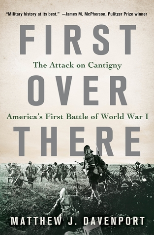 Download free pdf First Over There: The Attack on Cantigny, America's First Battle of World War I