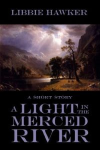 A Light in the Merced River  <small>(Short Story)</small> torrent downlaod