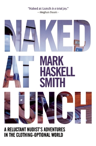 Download free pdf Naked at Lunch: A Reluctant Nudist's Adventures in the Clothing-Optional World