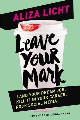 Download free pdf Leave Your Mark: Land Your Dream Job. Kill It in Your Career. Rock Social Media.