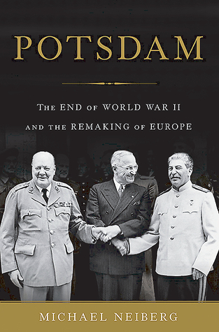 Download free pdf Potsdam: The End of World War II and the Remaking of Europe