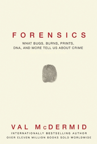 Download free pdf Forensics: What Bugs, Burns, Prints, DNA and More Tell Us About Crime