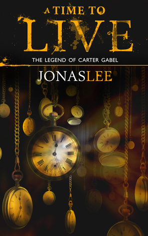 Download free pdf A Time to Live  <small>(The Legend of Carter Gabel #2)</small>