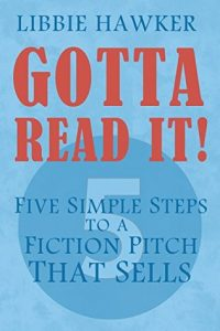 Gotta Read It! – Five Simple Steps to a Fiction Pitch That Sells torrent downlaod