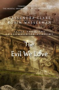 The Evil We Love  <small>(Tales from the Shadowhunter Academy #5)</small> torrent downlaod