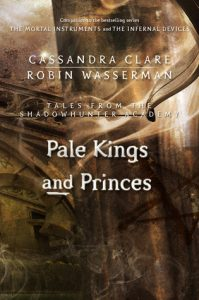 Pale Kings and Princes  <small>(Tales from the Shadowhunter Academy #6)</small> torrent downlaod