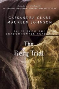 The Fiery Trial  <small>(Tales from the Shadowhunter Academy #8)</small> torrent downlaod