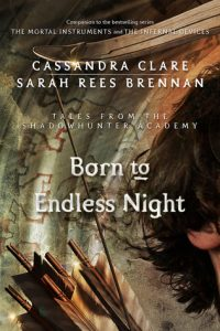 Born to Endless Night  <small>(Tales from the Shadowhunter Academy #9)</small> torrent downlaod