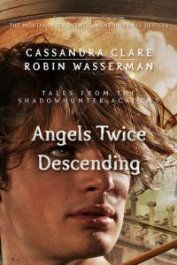 Angels Twice Descending  <small>(Tales from the Shadowhunter Academy #10)</small> torrent downlaod