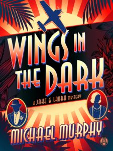 Wings in the Dark: A Jake & Laura Mystery  <small>(A Jake & Laura Mystery #3)</small> torrent downlaod