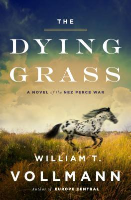 Download free pdf The Dying Grass: A Novel of the Nez Perce War  <small>(Seven Dreams #5)</small>