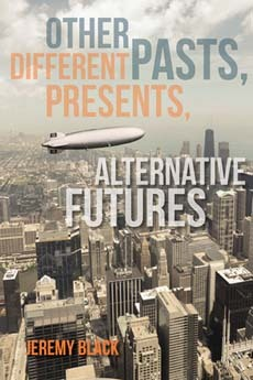 Download free pdf Other Pasts, Different Presents, Alternative Futures