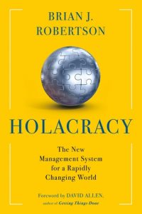 Holacracy: An Innovative Way to Drive Results by Distributing Authority torrent downlaod