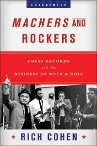 Machers and Rockers: Chess Records and the Business of Rock and Roll torrent downlaod