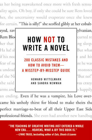 Download free pdf How Not to Write a Novel: 200 Classic Mistakes and How to Avoid Them—A Misstep-by-Misstep Guide