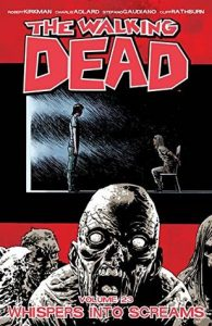 The Walking Dead, Vol. 23: Whispers Into Screams  <small>(The Walking Dead #23)</small> torrent downlaod